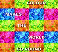Colour Makes The World Go Round by Orla Cahill