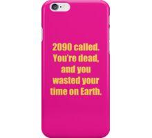 2090 Called - Unbreakable Kimmy Schmidt iPhone Case/Skin