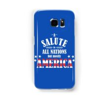 A Salute to All Nations (But Mostly America) Samsung Galaxy Case/Skin