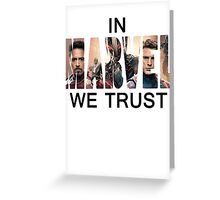 In Marvel We Trust Greeting Card