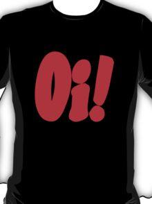 Oi! (red print) T-Shirt