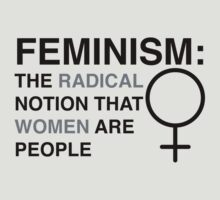 Feminism: The Radical Notion That Women Are People by feministshirts