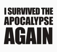 I Survived The Apocalypse Again T-Shirt