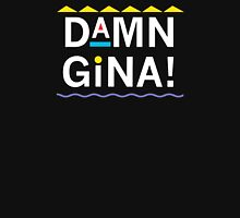 Damn Gina!  Unisex T-Shirt