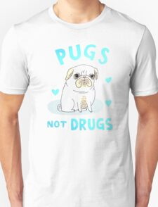 love pug not drugs T-Shirt