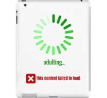 I don't know how to adult - green iPad Case/Skin
