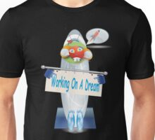 Working On A Dream  Unisex T-Shirt