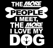 The More I Love My Dog.. by fancytees
