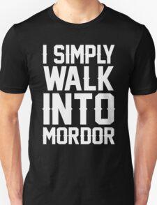 I Simply Walk Into Mordor - TShirts & Hoodies T-Shirt