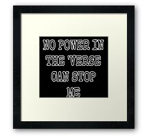 No Power in the 'verse Framed Print