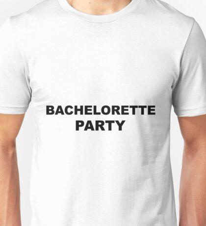Bachelorette Party Unisex T-Shirt