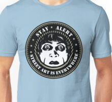 "Dr Caligari ""Stay Alert, Street Art Is Everywhere"" Unisex T-Shirt"