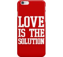 LOVE IS THE SOLUTION (W) iPhone Case/Skin