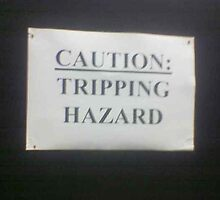 caution tripping hazard by sarah-and-ash