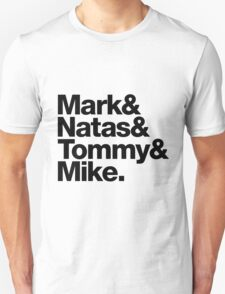 Mark & Natas & Tommy & Mike T-Shirt