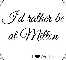 I'd rather be at Milton - Black and White by mrsthornton