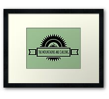 The mountains are calling. Framed Print