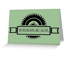 The mountains are calling. Greeting Card