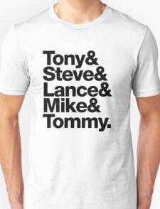 Tony & Steve & Lance & Mike & Tommy T-Shirt