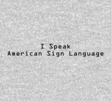 I Speak American Sign Language by Debbi Tannock