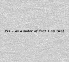 Yes, as a matter of fact I am Deaf by Debbi Tannock