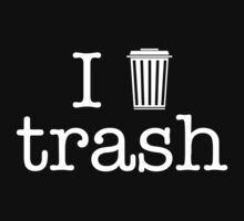 I love trash - white One Piece - Short Sleeve