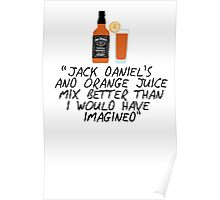 Jack Daniel's and orange juice Poster