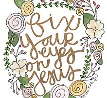 Fix Your Eyes on Jesus by Bumble & Bristle
