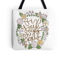 Fix Your Eyes on Jesus Tote Bag