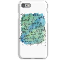 Deuteronomy 31:8 Watercolor Print iPhone Case/Skin