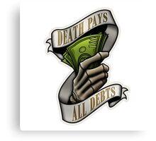 Death Pays All Debts Canvas Print