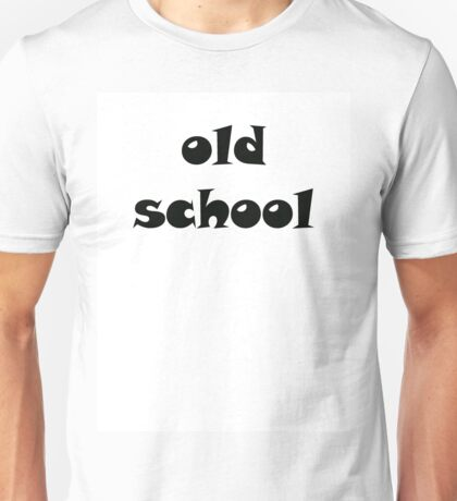 OLD SCHOOL Style Unisex T-Shirt