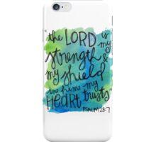 Psalm 28:7 Watercolor Print iPhone Case/Skin