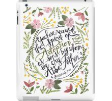 The Spirit of Adoption - Romans 8:15 iPad Case/Skin