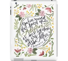 The Spirit of Adoption - Romans 8:15 iPad Case/Skin