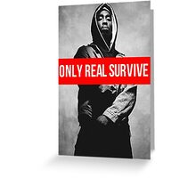 """Tupac """"Only Real Survive"""" Supreme Greeting Card"""