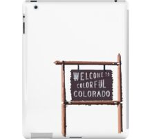 welcome to colorful colorado iPad Case/Skin
