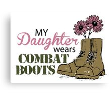 My Daughter Wears Combat Boots Canvas Print