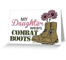 My Daughter Wears Combat Boots Greeting Card