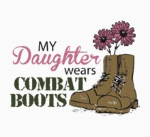 My Daughter Wears Combat Boots by jaylajones