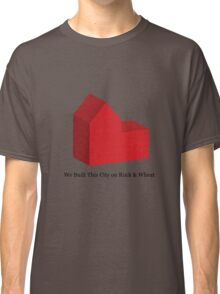 We Built This City on Rock & Wheat Classic T-Shirt