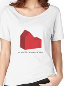 We Built This City on Rock & Wheat Women's Relaxed Fit T-Shirt