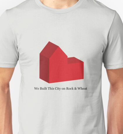 We Built This City on Rock & Wheat Unisex T-Shirt