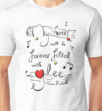 My Heart will be Forever Filled with Glee Unisex T-Shirt