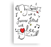 My Heart will be Forever Filled with Glee Canvas Print