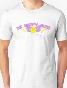 Be Happy Now Unisex T-Shirt