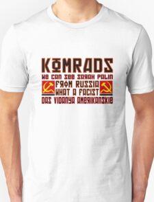 Komrads...What a Facist. T-Shirt