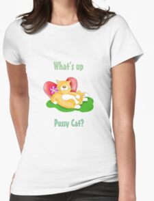 whats up pussy cat Womens Fitted T-Shirt
