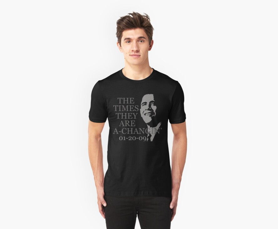 Barack Obama The times they are a-changin t shirt by barackobama