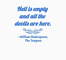 Hell is Empty Shakespeare Quote Unisex T-Shirt